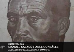 Entrevista en COPE Sevilla con Manuel Casaus y Abel González. Alcaldes de Guadalcanal y Guareña